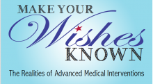 Make your wishes known: the Realities of Advanced Medical Intervention